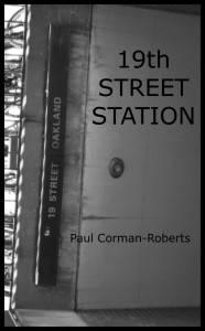 19th Street Station, Paul Corman-Roberts, poetry, chapbooks, elynn alexander, editors, full of crow, chapbooks