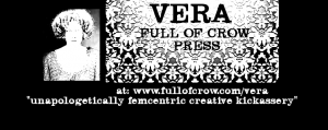 VERA At Full of Crow Press